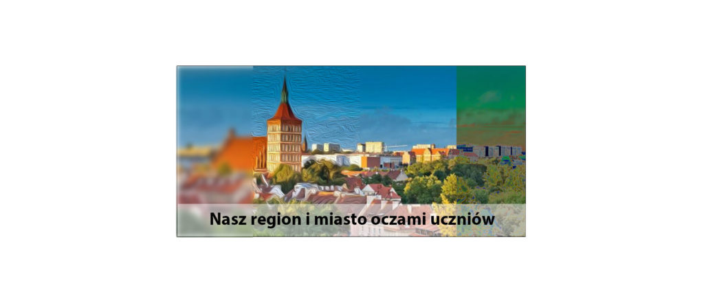 nasz region i miasto oczami uczniów
